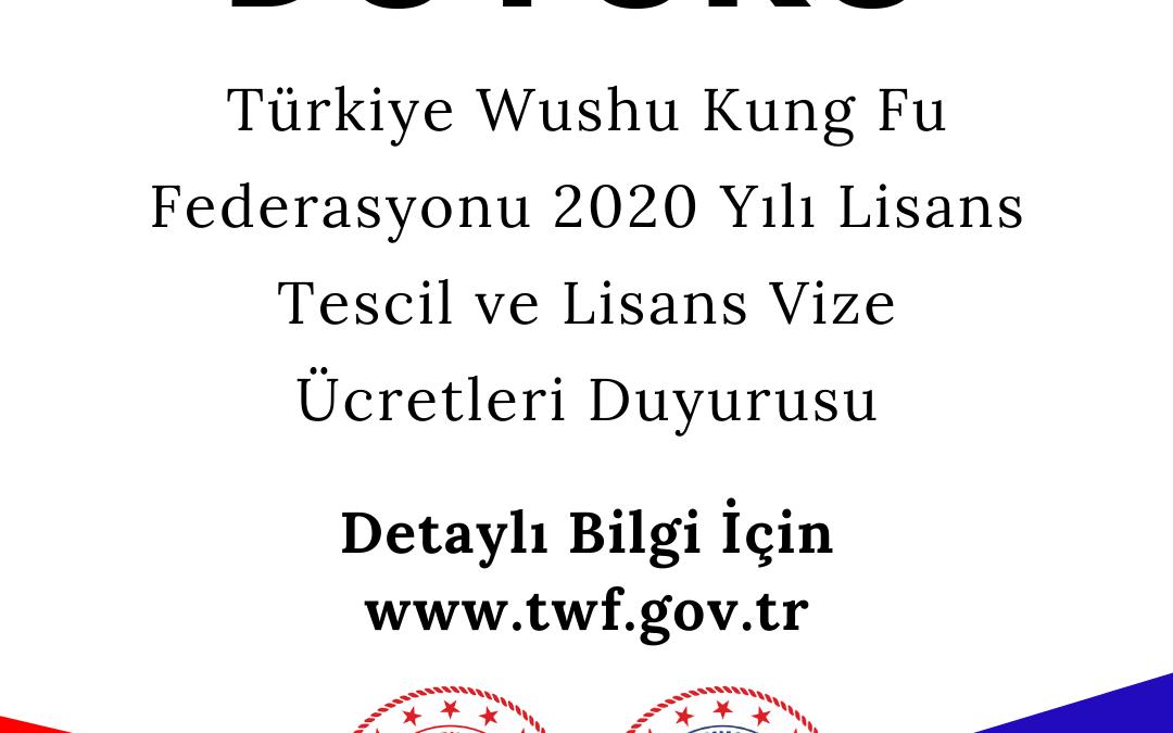 Türkiye Wushu Kung Fu Federasyonu 2020 Yılı Lisans Tescil ve Lisans Vize Ücretleri Duyurusu