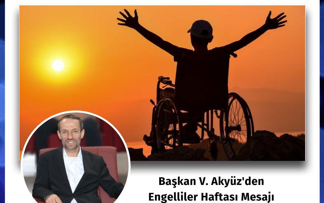 """Başkan V. Akyüz'den Engelliler Haftası Mesajı """"10-16 Mayıs"""""""