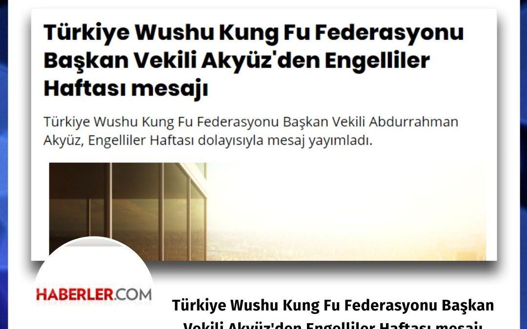 haberler.com: Türkiye Wushu Kung Fu Federasyonu Başkan Vekili Akyüz'den Engelliler Haftası mesajı