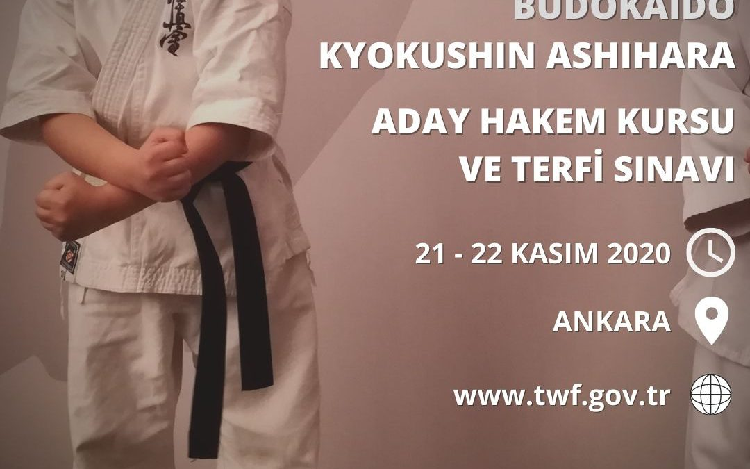 BUDOKAIDO KYOKUSHIN ASHIHARA ADAY HAKEM KURSU VE TERFİ SINAVI ANKARA – 21-22 KASIM 2020