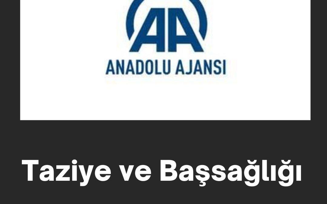 Anadolu Ajansı Taziye ve Başsağlığı