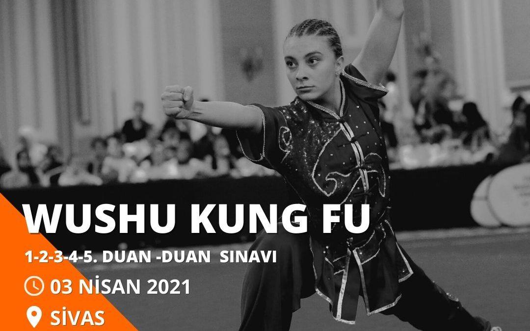Wushu Kung Fu Duan Sınavı / Sivas / 03 Nisan 2021