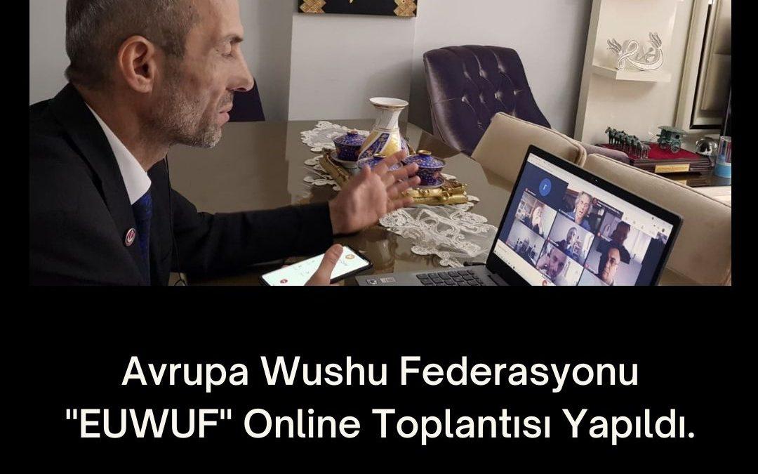 """Avrupa Wushu Federasyonu """"EUWUF"""" Online Toplantısı Yapıldı."""