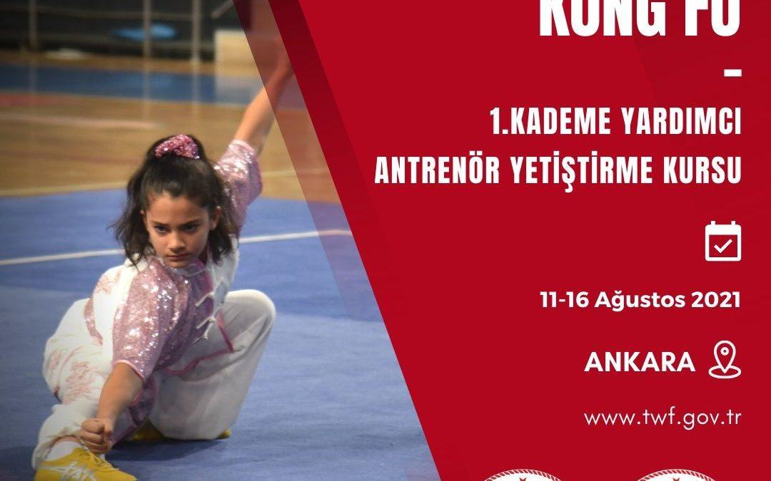 Wushu Kung Fu 1. Kademe Yardımcı Antrenör Yetiştirme Kursu / 11-16 Ağustos 2021 / Ankara