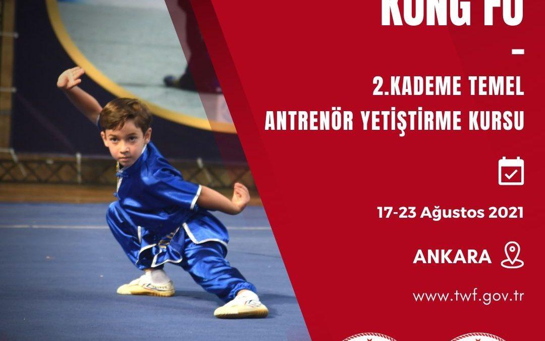 Wushu Kung Fu 2. Kademe Temel Antrenör Yetiştirme Kurus / 17-23 Ağustos 2021 / Ankara
